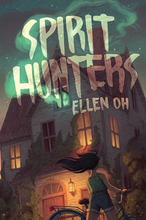 Spirit Hunters by author Ellen Oh